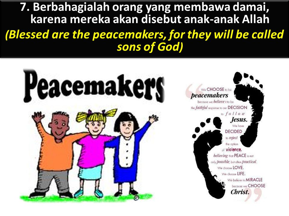 (Blessed are the peacemakers, for they will be called sons of God)