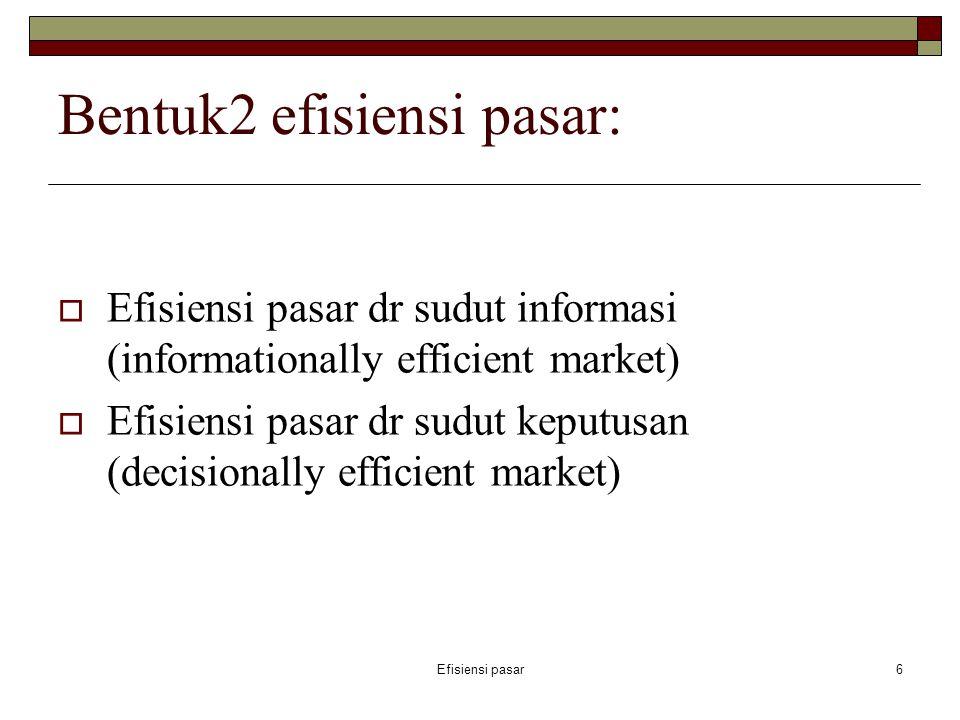 Bentuk2 efisiensi pasar: