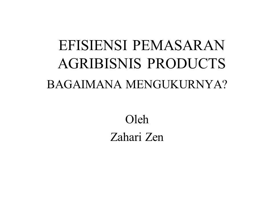 EFISIENSI PEMASARAN AGRIBISNIS PRODUCTS