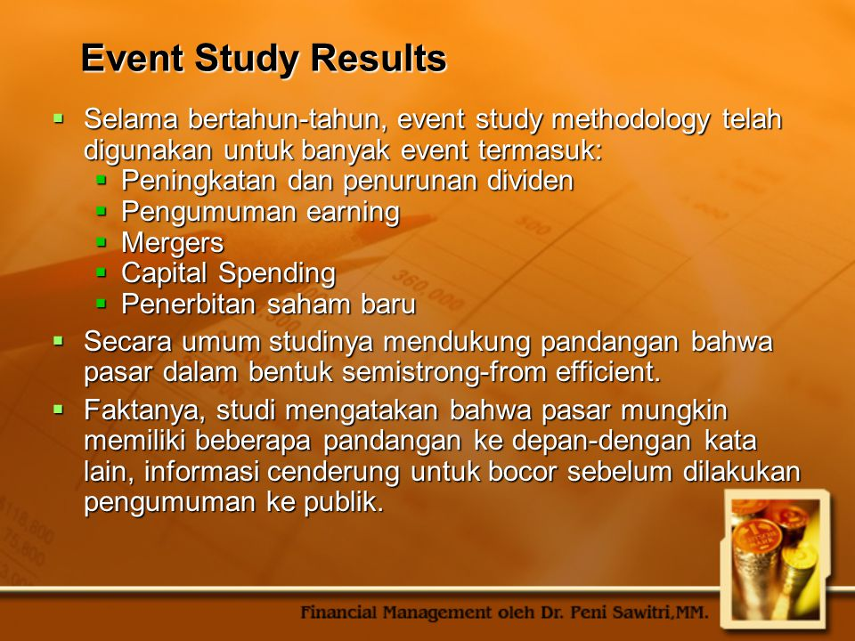 Event Study Results Selama bertahun-tahun, event study methodology telah digunakan untuk banyak event termasuk: