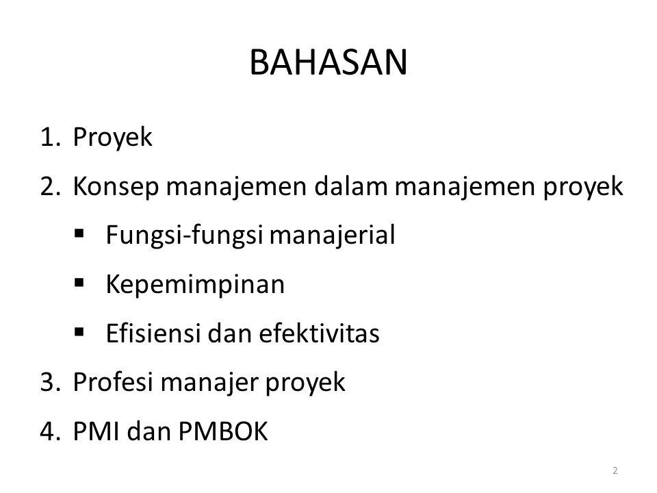 BAHASAN Proyek Konsep manajemen dalam manajemen proyek
