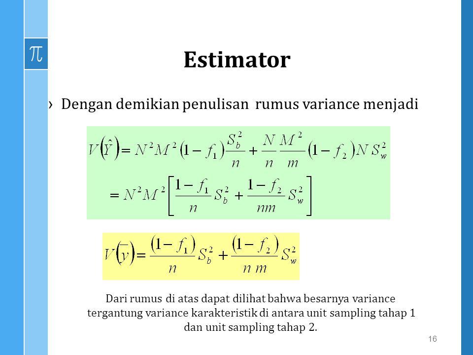 Estimator Dengan demikian penulisan rumus variance menjadi