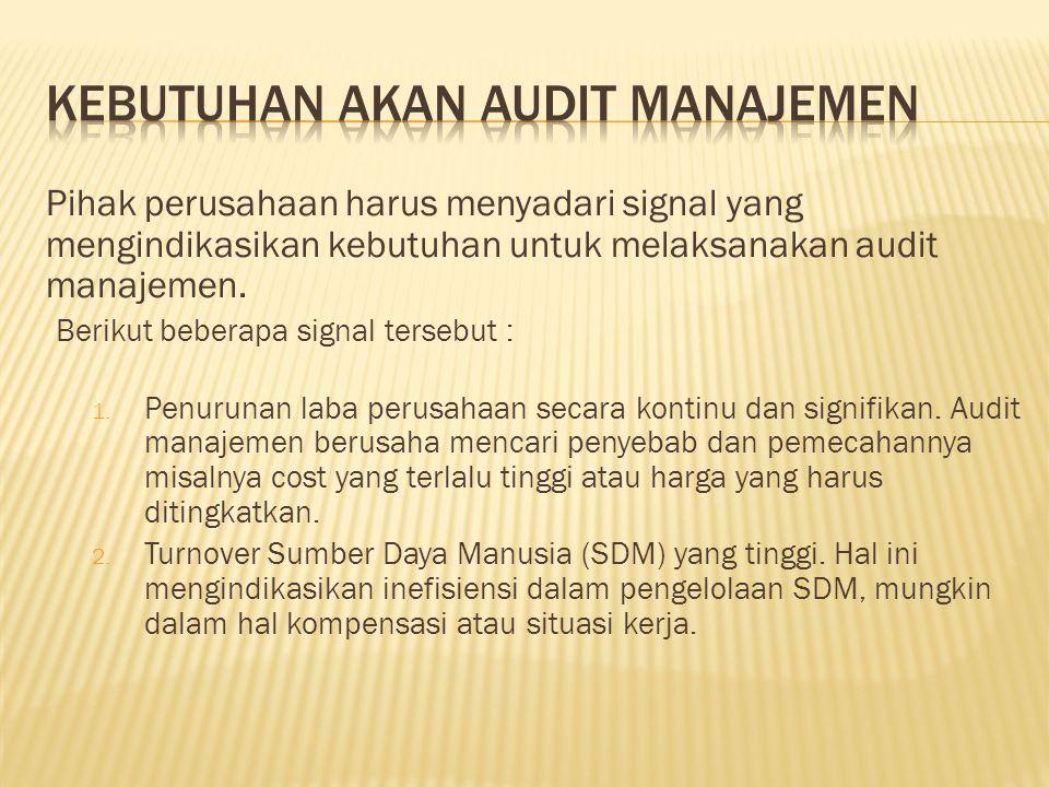 Kebutuhan Akan Audit Manajemen