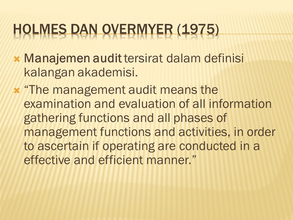 Holmes dan Overmyer (1975) Manajemen audit tersirat dalam definisi kalangan akademisi.