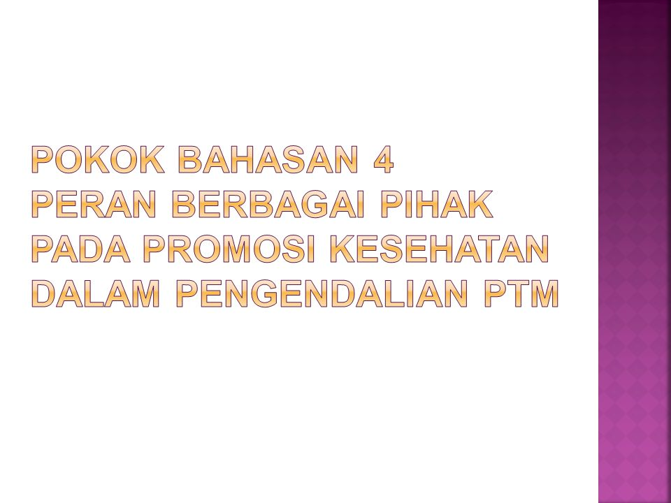 Pokok Bahasan 4 Peran Berbagai Pihak Pada Promosi Kesehatan dalam Pengendalian PTM