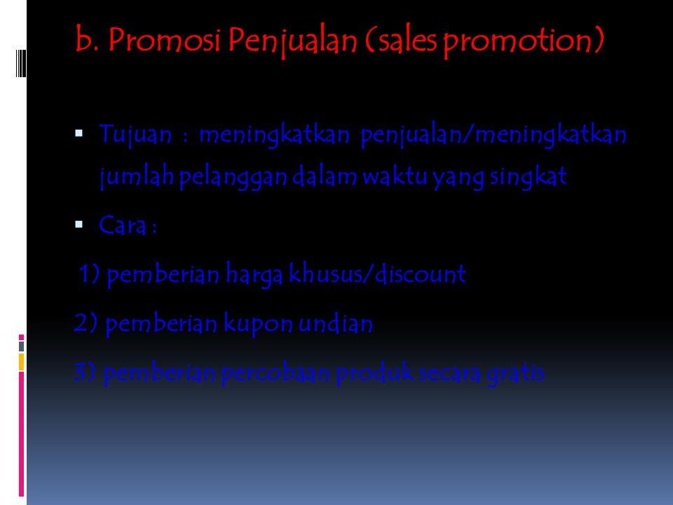 b. Promosi Penjualan (sales promotion)