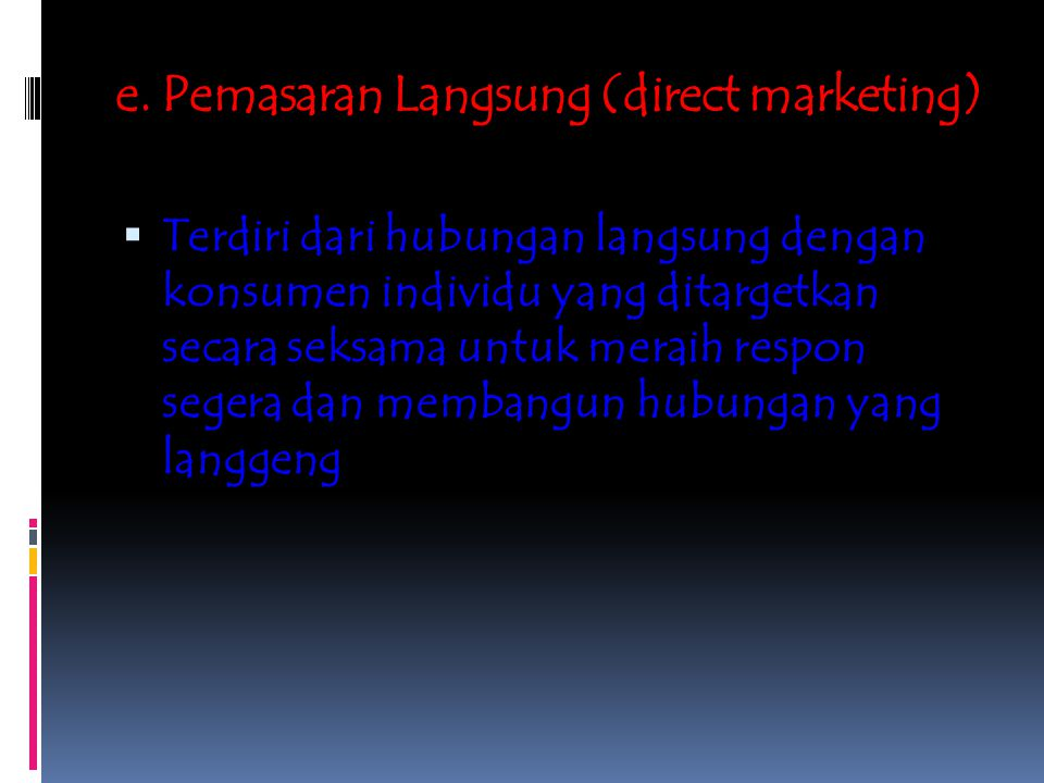 e. Pemasaran Langsung (direct marketing)