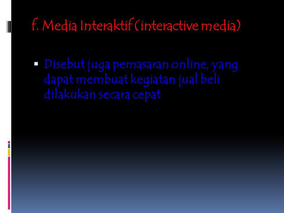 f. Media Interaktif (interactive media)