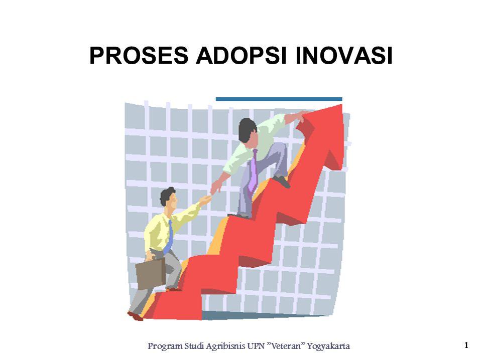 PROSES ADOPSI INOVASI Program Studi Agribisnis UPN Veteran Yogyakarta