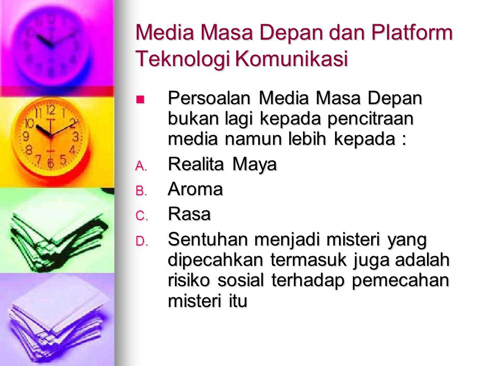 Media Masa Depan dan Platform Teknologi Komunikasi