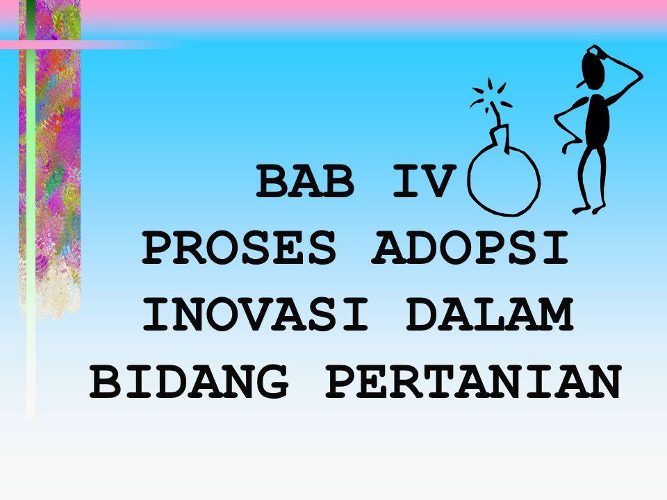 BAB IV PROSES ADOPSI INOVASI DALAM BIDANG PERTANIAN