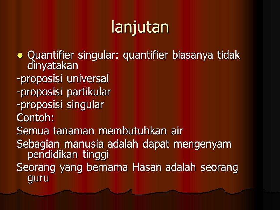lanjutan Quantifier singular: quantifier biasanya tidak dinyatakan