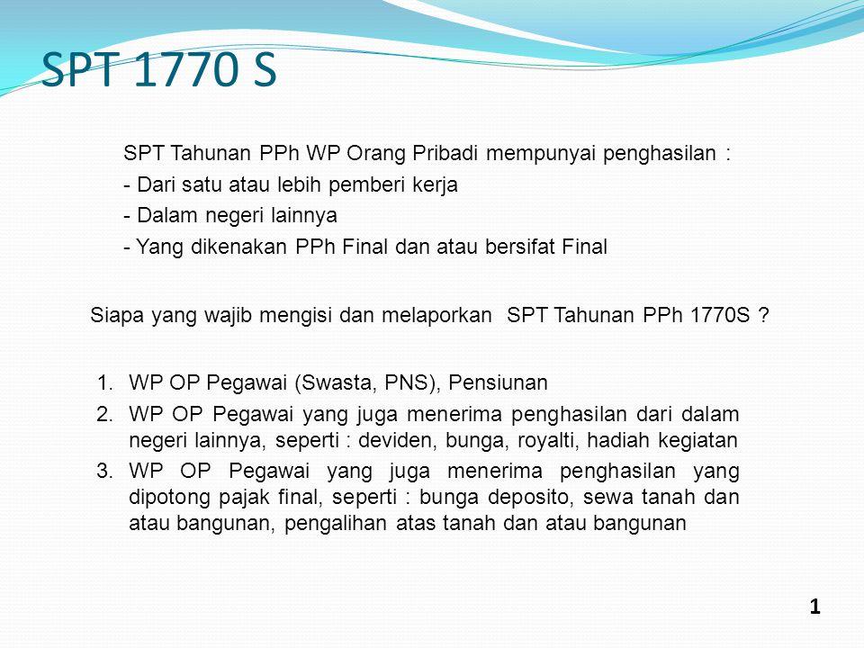 SPT 1770 S 1 SPT Tahunan PPh WP Orang Pribadi mempunyai penghasilan :