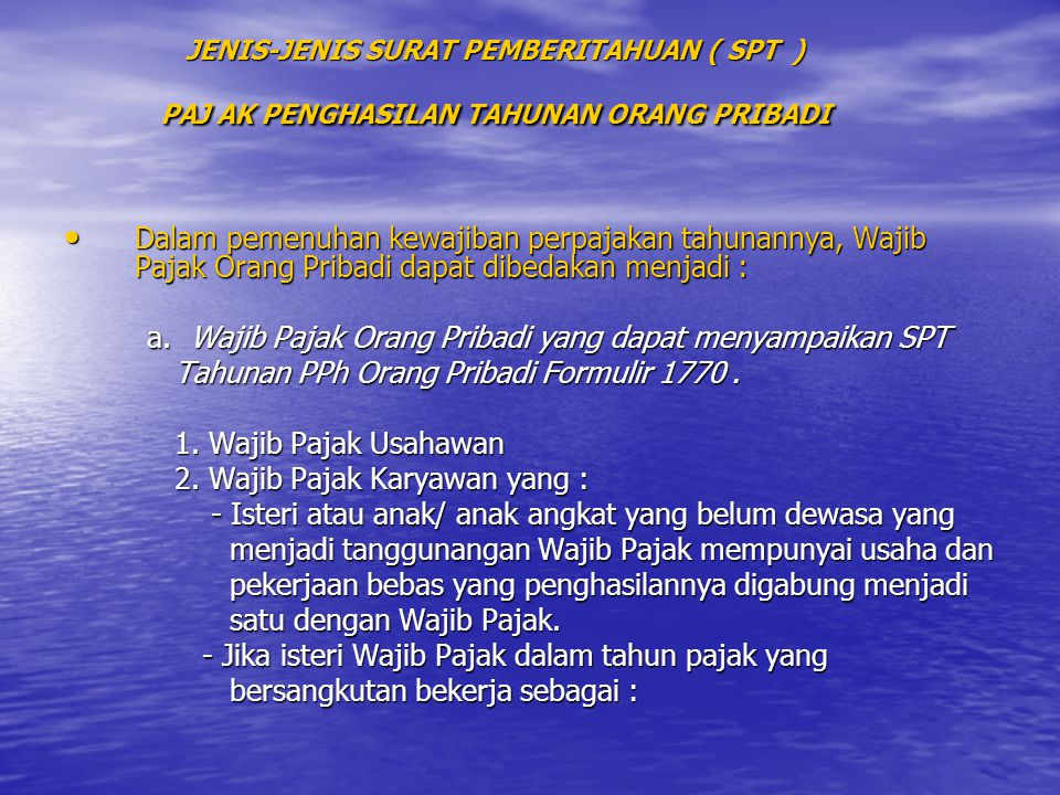 a. Wajib Pajak Orang Pribadi yang dapat menyampaikan SPT