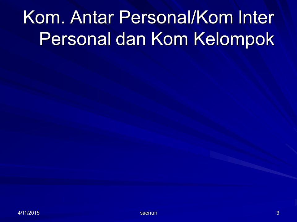 Kom. Antar Personal/Kom Inter Personal dan Kom Kelompok