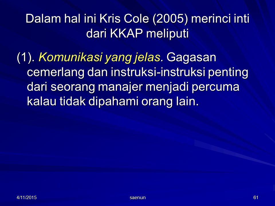 Dalam hal ini Kris Cole (2005) merinci inti dari KKAP meliputi