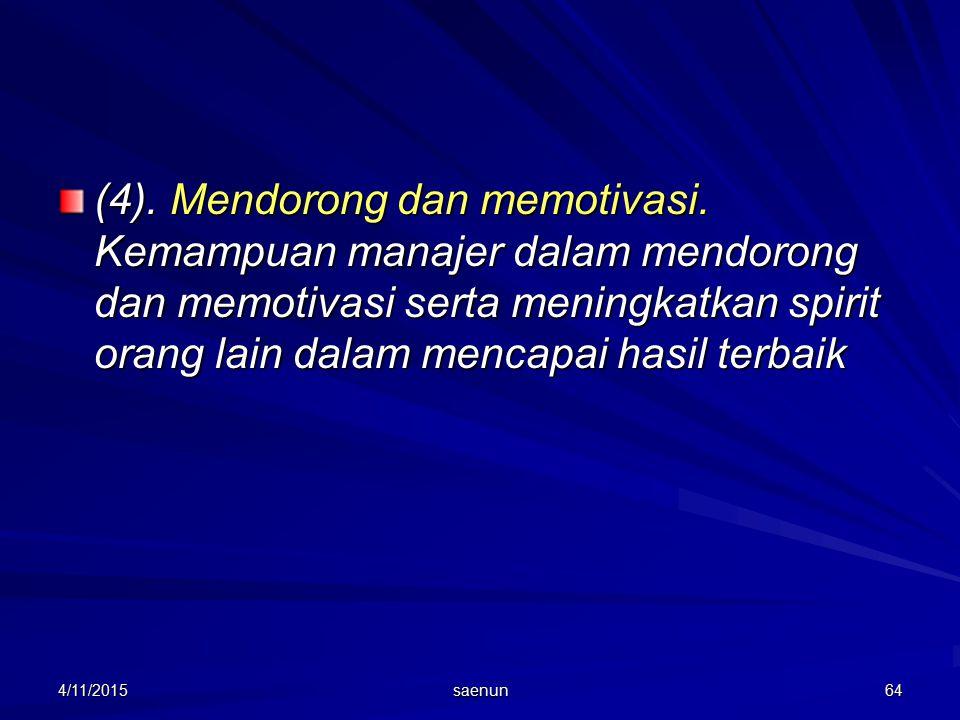 (4). Mendorong dan memotivasi