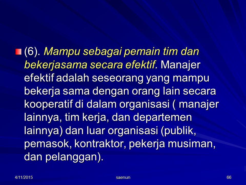 (6). Mampu sebagai pemain tim dan bekerjasama secara efektif