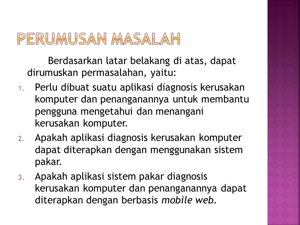 PERUMUSAN MASALAH Berdasarkan latar belakang di atas, dapat dirumuskan permasalahan, yaitu: