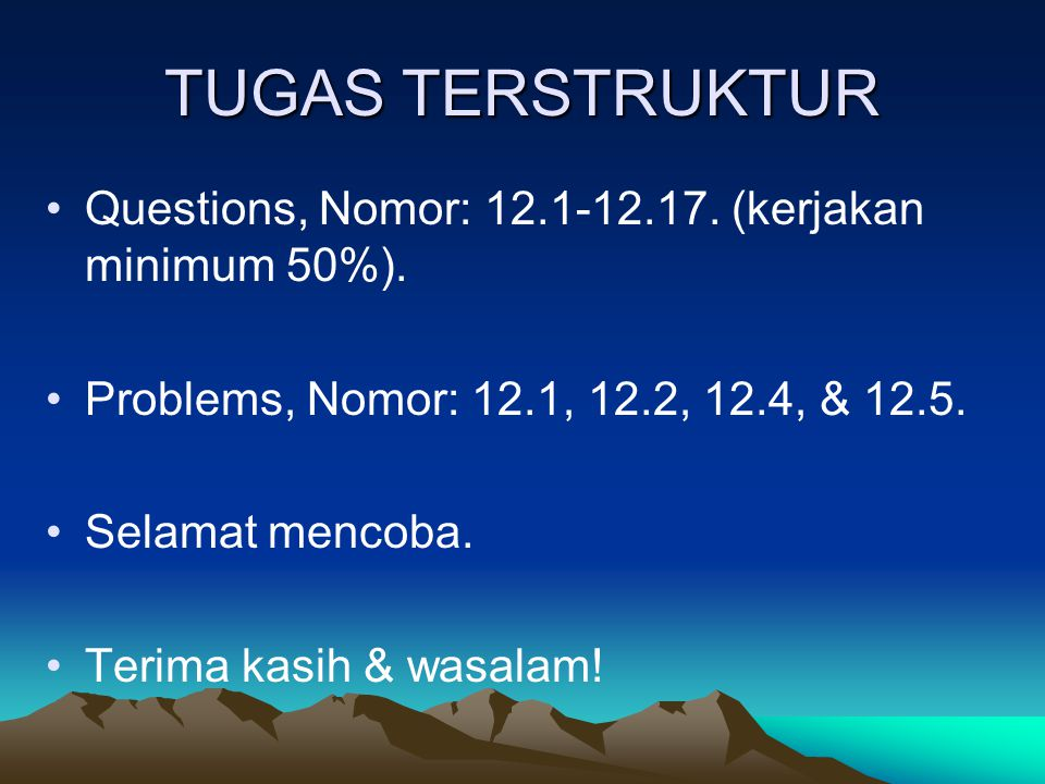 TUGAS TERSTRUKTUR Questions, Nomor: 12.1-12.17. (kerjakan minimum 50%). Problems, Nomor: 12.1, 12.2, 12.4, & 12.5.