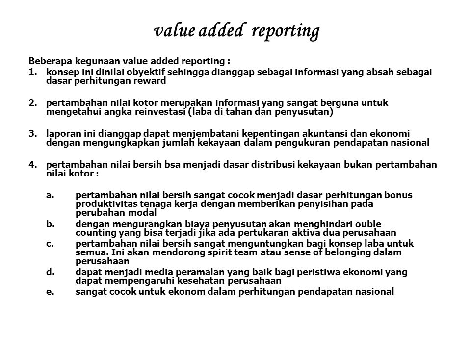 value added reporting Beberapa kegunaan value added reporting :
