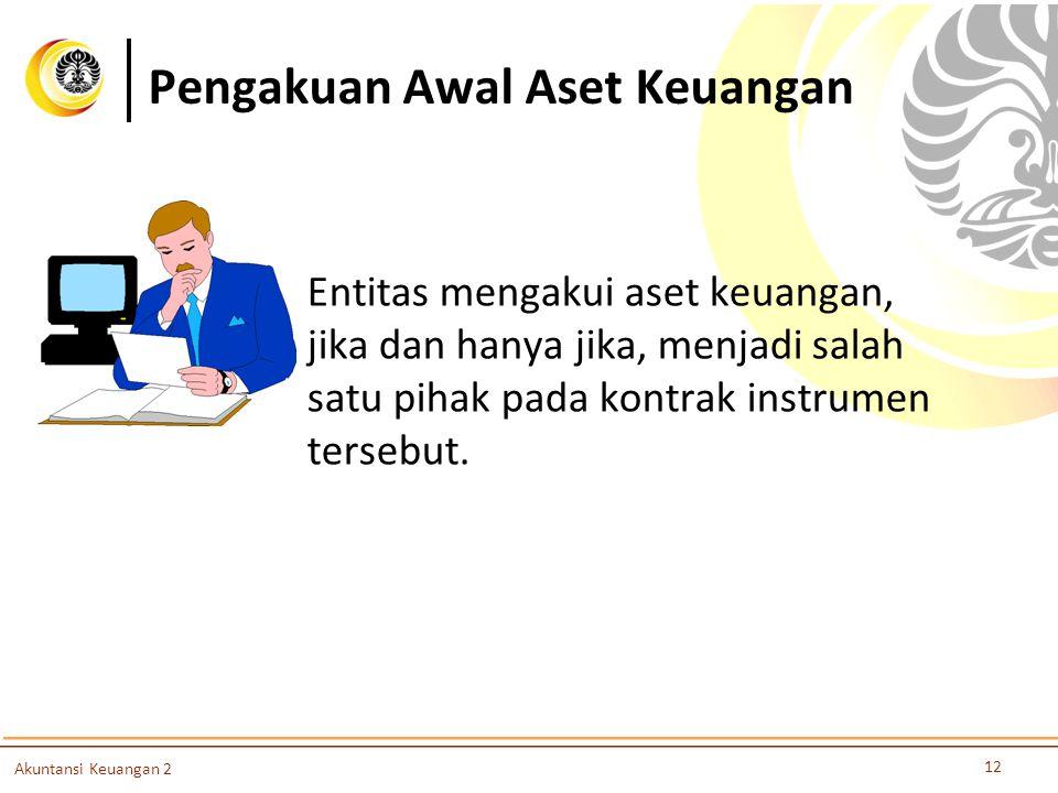 Pengakuan Awal Aset Keuangan