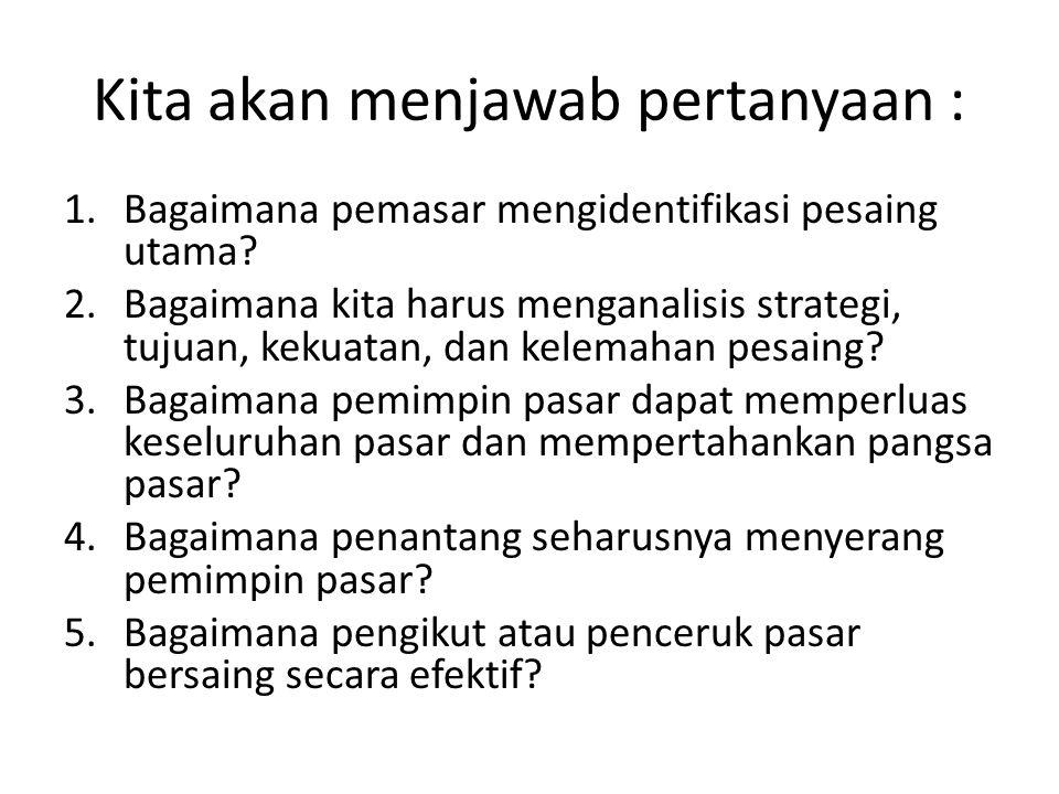 Kita akan menjawab pertanyaan :