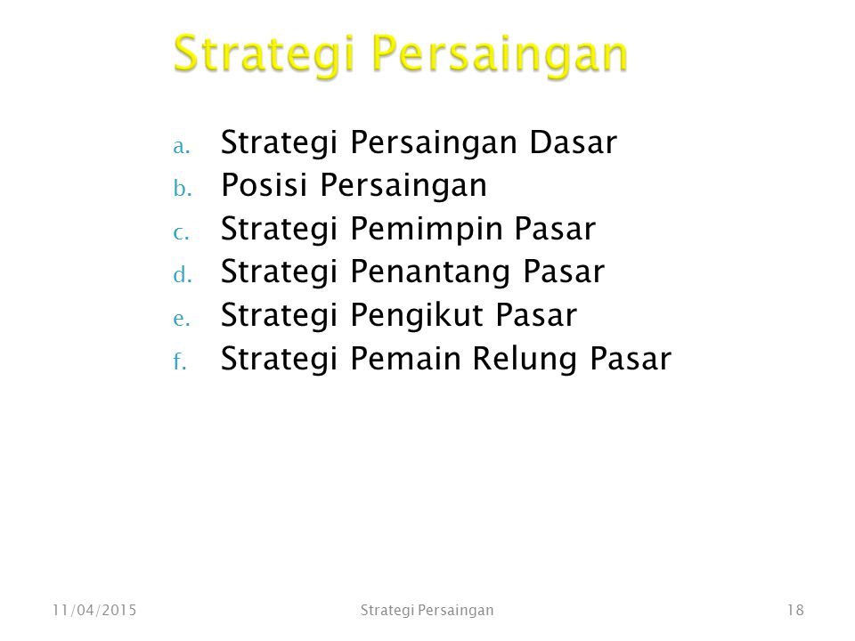Strategi Persaingan Strategi Persaingan Dasar Posisi Persaingan