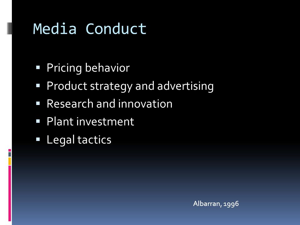 Media Conduct Pricing behavior Product strategy and advertising