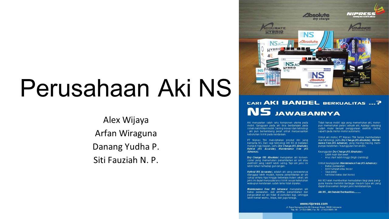 Perusahaan Aki NS Alex Wijaya Arfan Wiraguna Danang Yudha P.