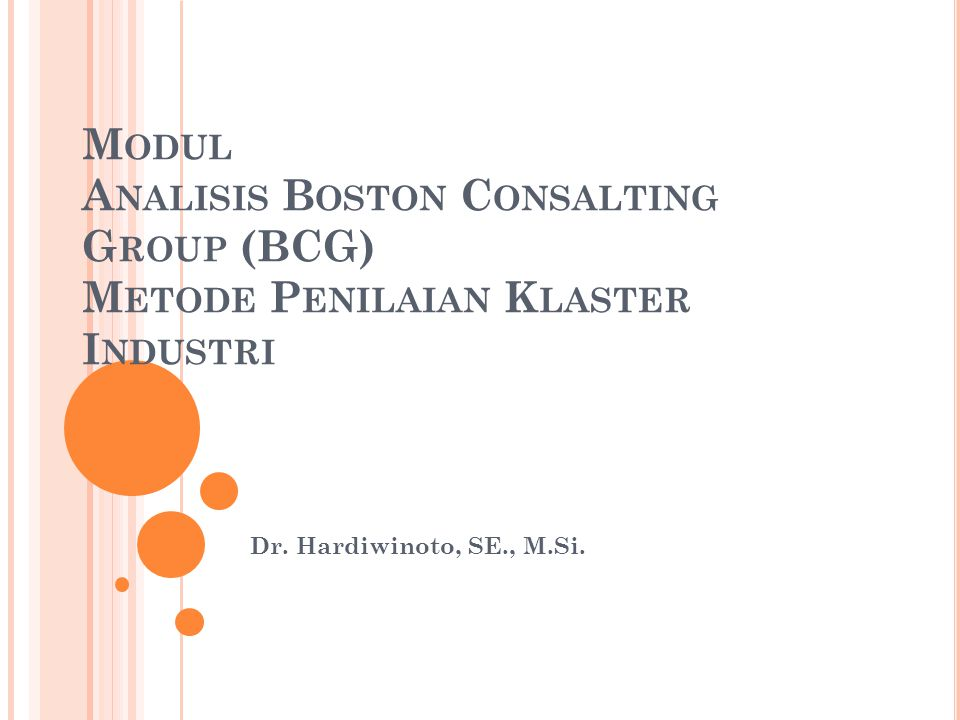 Modul Analisis Boston Consalting Group (BCG) Metode Penilaian Klaster Industri