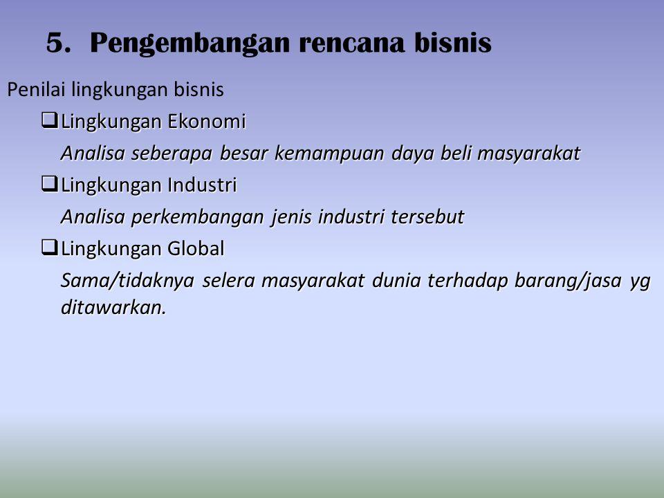 5. Pengembangan rencana bisnis