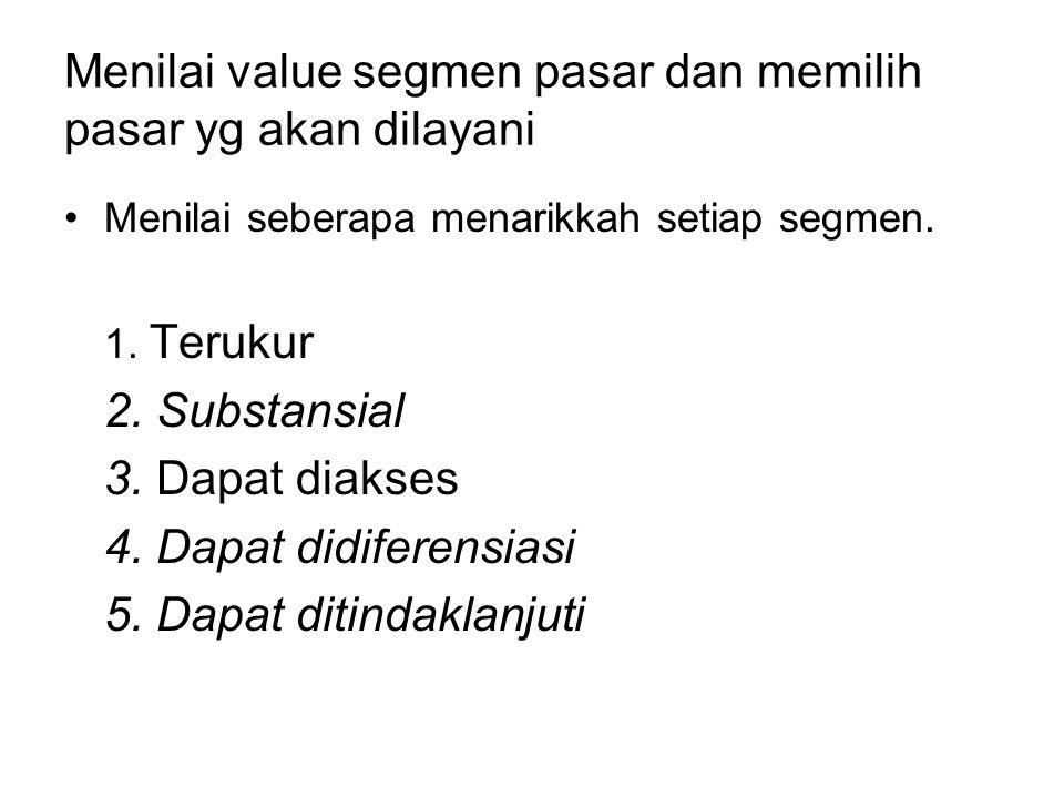 Menilai value segmen pasar dan memilih pasar yg akan dilayani