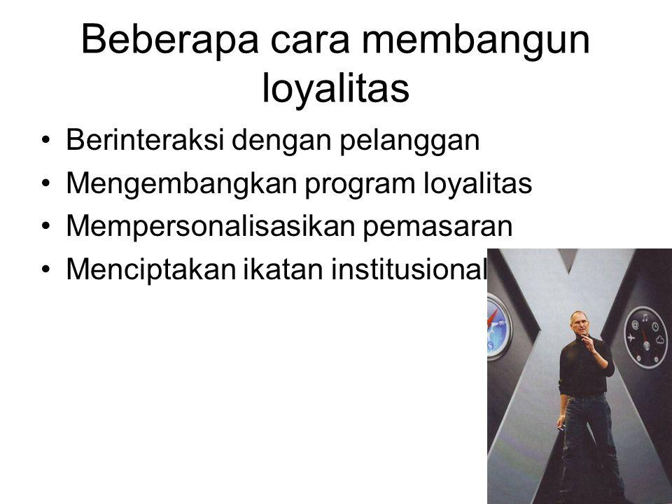 Beberapa cara membangun loyalitas