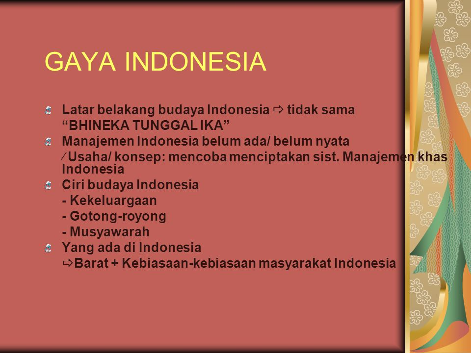 GAYA INDONESIA Latar belakang budaya Indonesia  tidak sama
