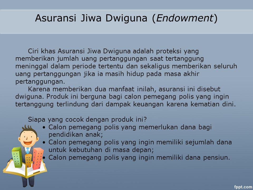 Asuransi Jiwa Dwiguna (Endowment)