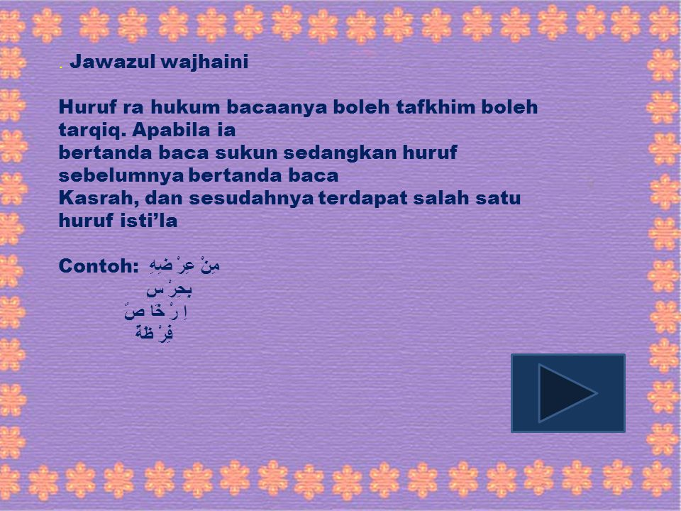 . Jawazul wajhaini Huruf ra hukum bacaanya boleh tafkhim boleh tarqiq. Apabila ia. bertanda baca sukun sedangkan huruf sebelumnya bertanda baca.