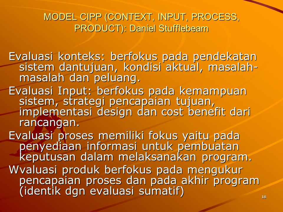 MODEL CIPP (CONTEXT, INPUT, PROCESS, PRODUCT): Daniel Stufflebeam