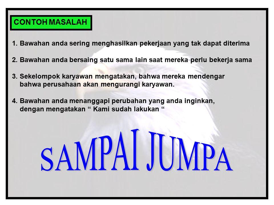 SAMPAI JUMPA CONTOH MASALAH