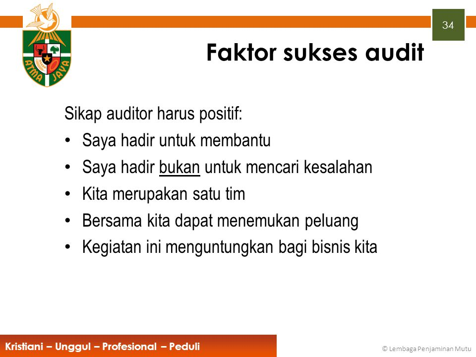Faktor sukses audit Sikap auditor harus positif:
