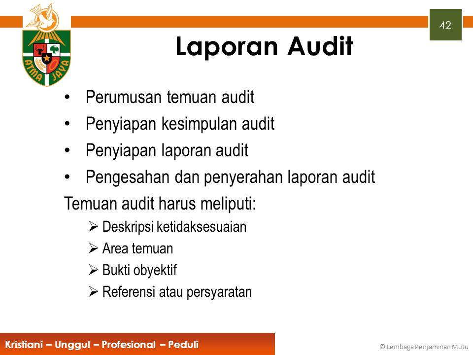 Laporan Audit Perumusan temuan audit Penyiapan kesimpulan audit