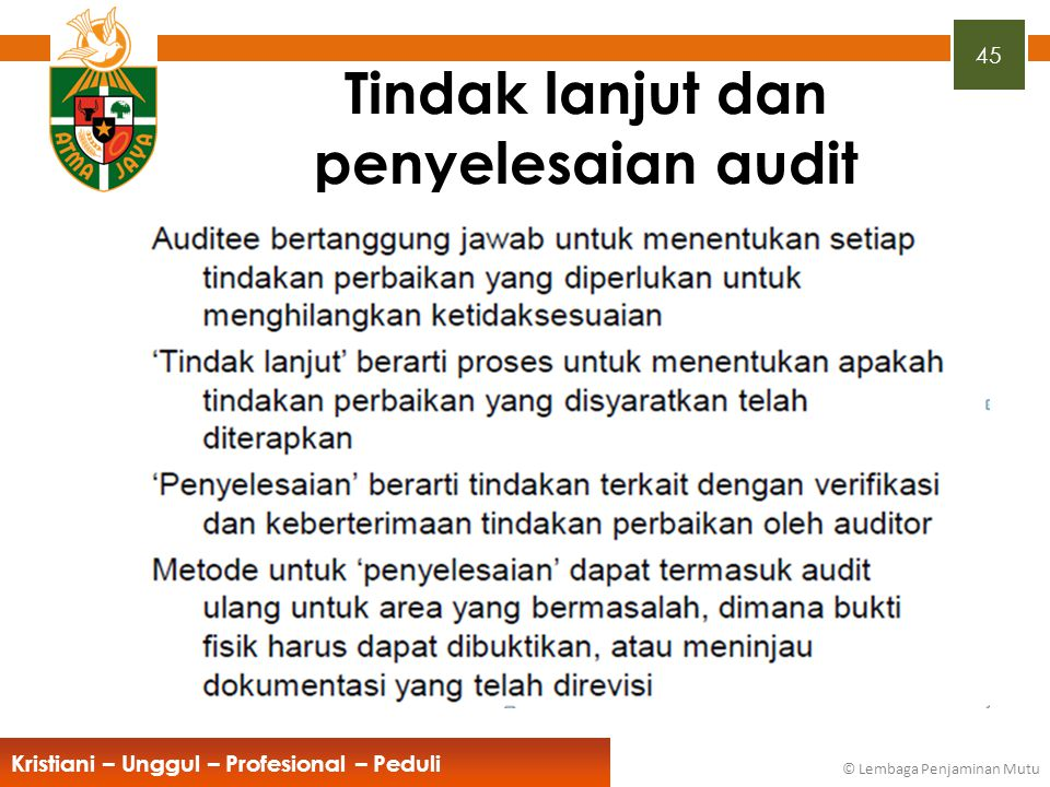Tindak lanjut dan penyelesaian audit