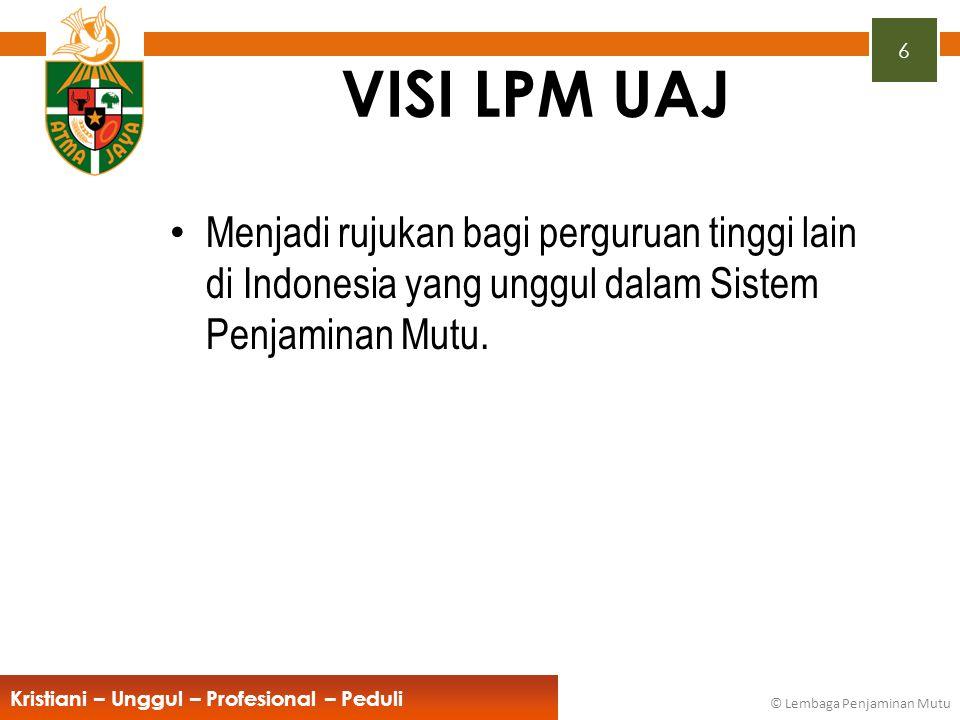 VISI LPM UAJ Menjadi rujukan bagi perguruan tinggi lain di Indonesia yang unggul dalam Sistem Penjaminan Mutu.