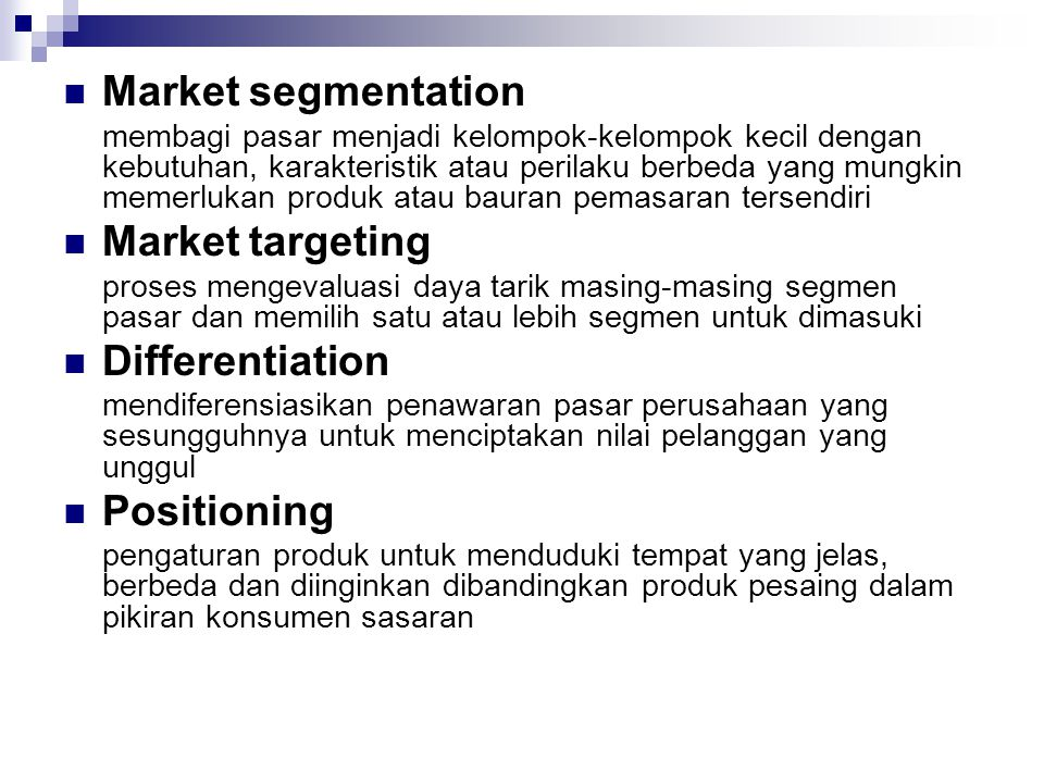 Market segmentation Market targeting Differentiation Positioning