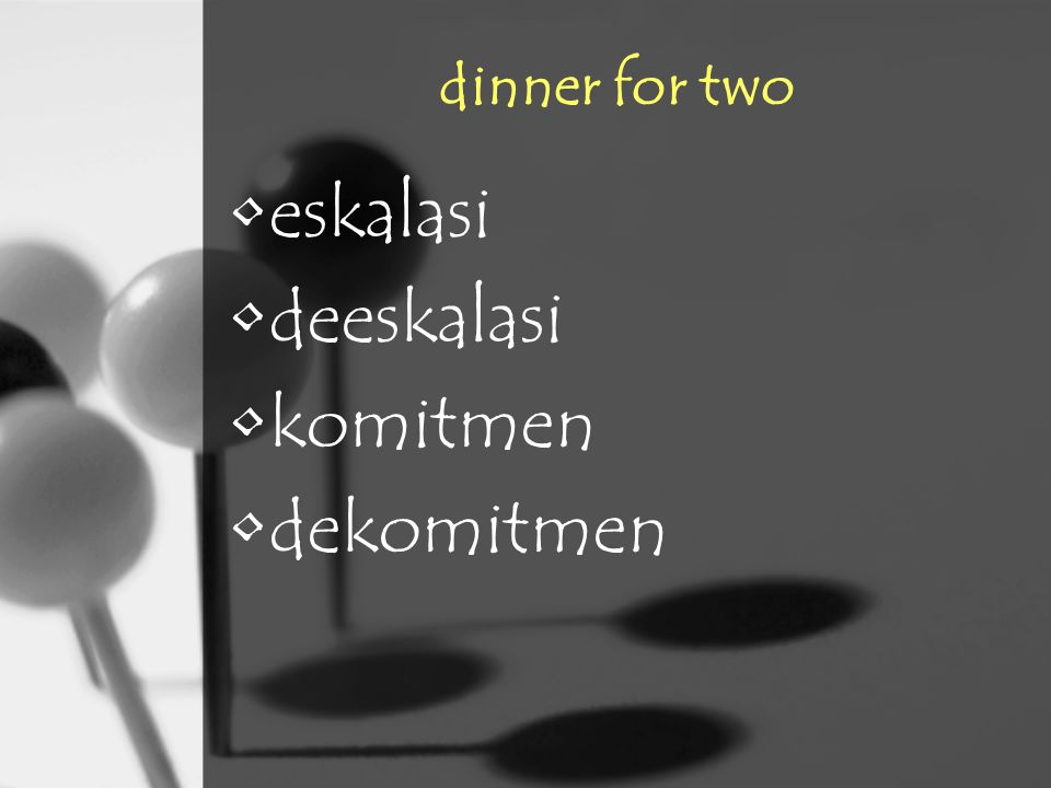 dinner for two eskalasi deeskalasi komitmen dekomitmen