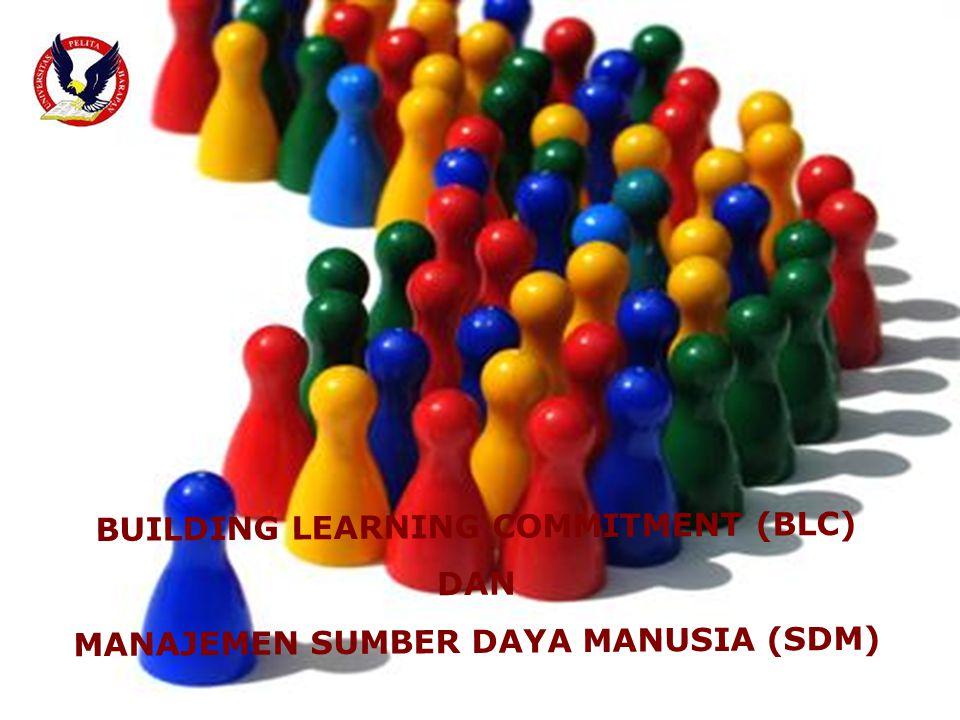 BUILDING LEARNING COMMITMENT (BLC) MANAJEMEN SUMBER DAYA MANUSIA (SDM)