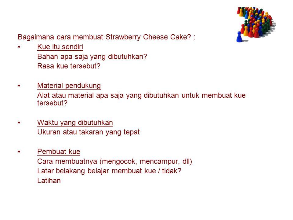 Bagaimana cara membuat Strawberry Cheese Cake :