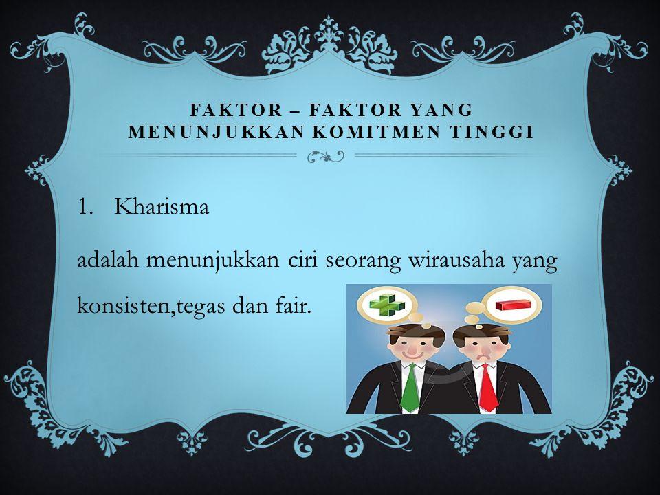 Faktor – faktor yang menunjukkan komitmen tinggi