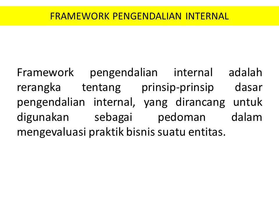 FRAMEWORK PENGENDALIAN INTERNAL