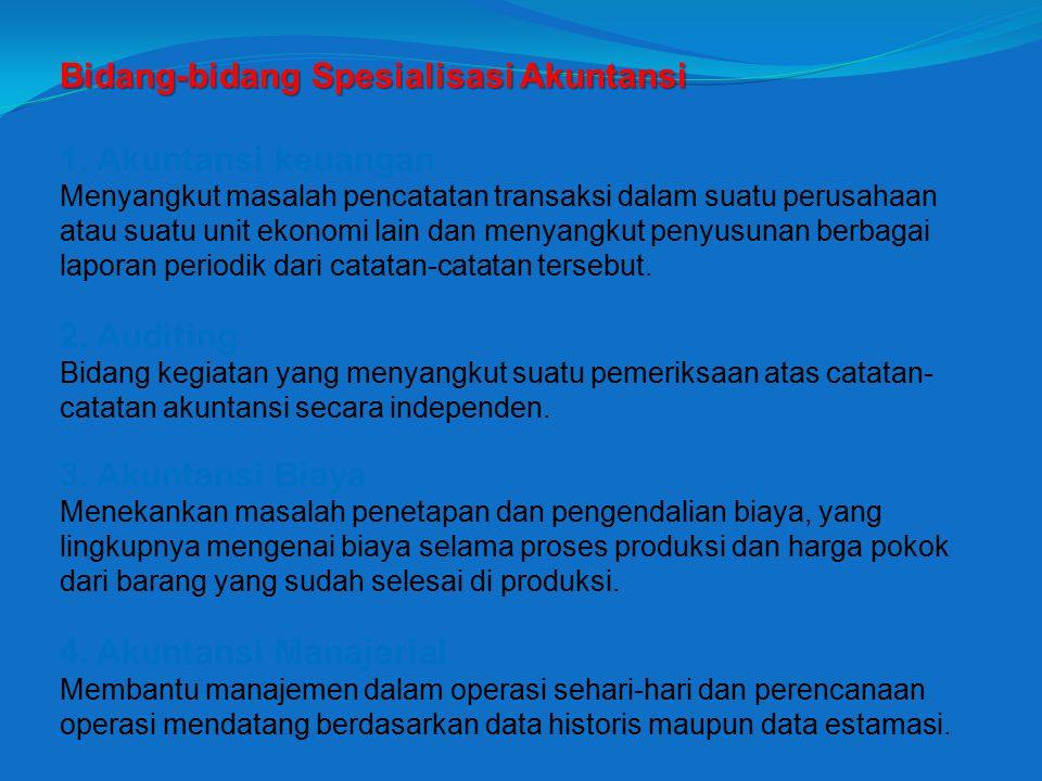 Bidang-bidang Spesialisasi Akuntansi 1. Akuntansi keuangan